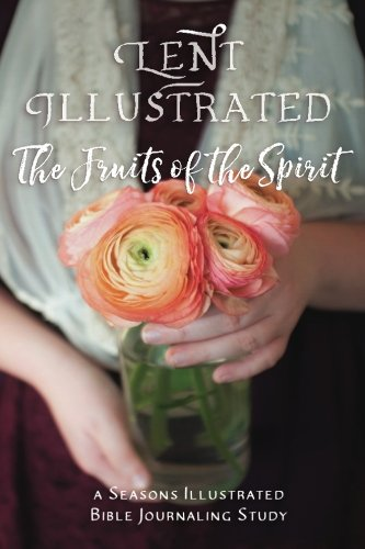 Lent Illustrated: The Fruits of the Spirit
