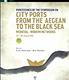 Proceedings of the Symposium on City Ports from the Aegean to the Black Sea: Medieval-Modern Networks 22nd-29th August 2015