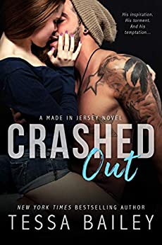 Crashed Out (Made in Jersey Book 1) by [Bailey, Tessa]
