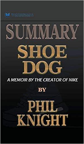 Ecología cómo constantemente  Summary of Shoe Dog: A Memoir by the Creator of Nike by Phil Knight:  Publishing, Readtrepreneur: 9781690405207: Books - Amazon.ca
