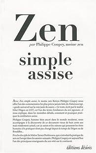 Zen simple assise. Le Fukanzazengi de Maître Dogen - Philippe Coupey