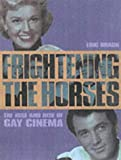 Frightening the Horses: Gay Icons of the Cinema