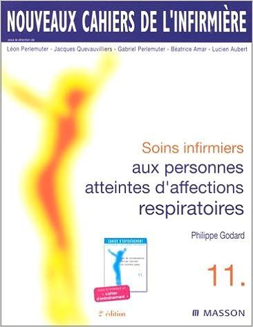 Télécharger en ligne SOINS INFIRMIERS AUX PERSONNES ATTEINTES D'AFFECTIONS RESPIRATOIRES. 2ème édition pdf