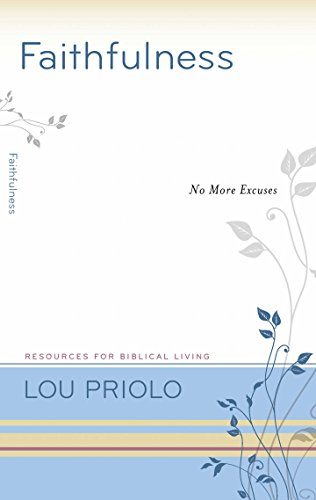(Faithfulness: No More Excuses (Resources for Biblical Living))