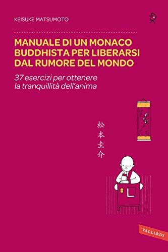 Manuale di un monaco buddhista per liberarsi dal rumore del mondo