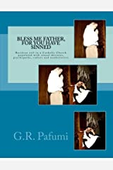 Bless Me Father, For You Have Sinned: Resident evil in a Catholic Church populated with sexual deviates, psychopaths, sadists and nonbelievers Paperback