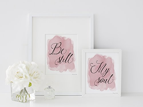 Be Still My Soul by Penny Jane Design, Pink and Gold Watercolor Print, Home Decor, Nursery Wall, Office Space, Inspirational Quotes Gift, Little Girl's Bedroom
