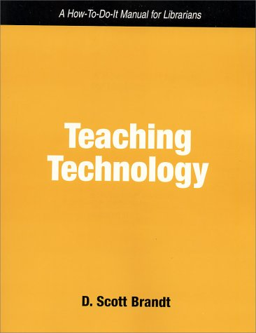 Download Teaching Technology: A How to Do It Manual for Librarians (How-To-Do-It Manuals for Libraries, No. 115) pdf