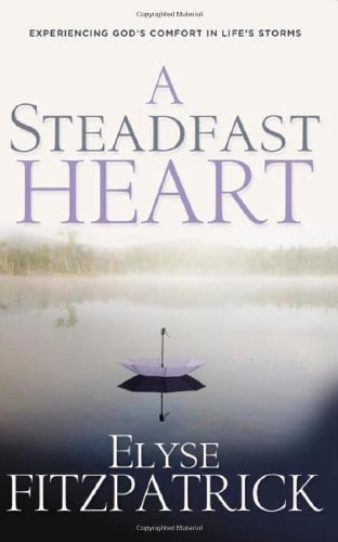Download A Steadfast Heart: Experiencing God's Comfort in Life's Storms PDF