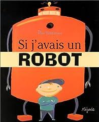 Si j'avais un robot par Dan Yaccarino