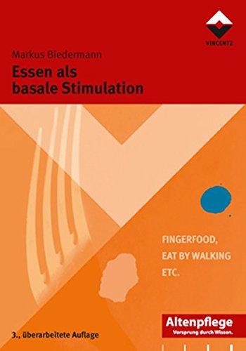 Essen als basale Stimulation: Fingerfood, Eat by Walking etc. (Altenpflege)