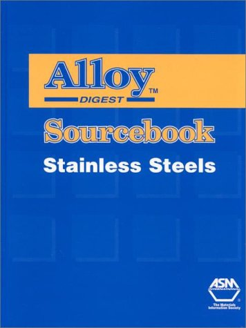 Alloy Digest Sourcebook: Stainless Steels (Alloy Digest)