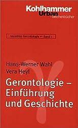 Grundriss Gerontologie: Gerontologie - Einführung und Geschichte: Grundriss Gerontologie - Bd.1 (Urban-Taschenbucher)