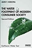 The Water Footprint of Modern Consumer Society (Earthscan Water Text)