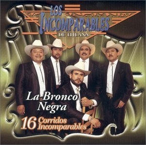 16 Corridos Incomparables: Bronco Negra