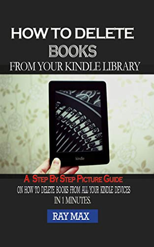Amazon com: How to Delete Books From Your Kindle Library  : A Step
