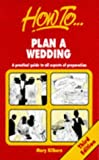 img - for How to Plan a Wedding: A Practical Guide to All Aspects of Preparation book / textbook / text book