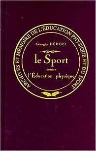 Le sport contre l'éducation physique par Georges Hébert