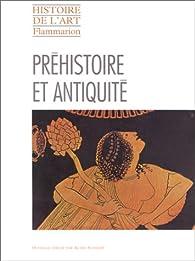 Préhistoire et Antiquité par Alain Schnapp
