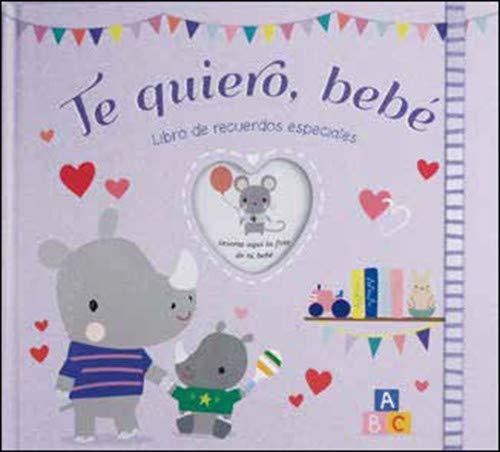 Te Quiero, bebe Libro de recuerdos especiales (Albumes familia