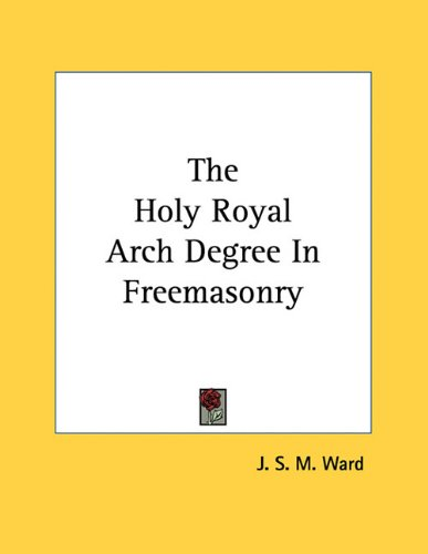 (The Holy Royal Arch Degree In)