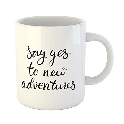 Emvency Coffee Tea Mug Gift 11 Ounces Funny Ceramic Begins Say Yes to New Adventures Quote About Travel Motivational Brush Gifts For Family Friends Coworkers Boss Mug -