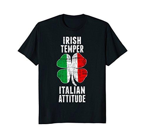 Irish Temper Italian Attitude St. Patricks Shamrock Shirt (Italian Attitude T-shirt)