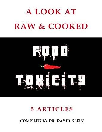 A Look at Raw & Cooked Food Toxicity – Five Articles (English Edition) eBook: Klein, David: Amazon.es: Tienda Kindle