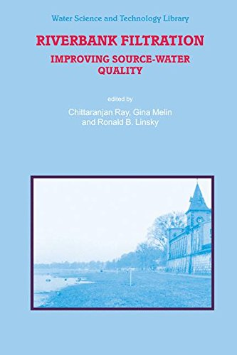 Riverbank Filtration: Improving Source-Water Quality (Water Science and Technology Library)