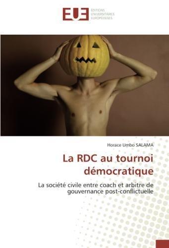 Download La RDC au tournoi démocratique: La société civile entre coach et arbitre de gouvernance post-conflictuelle (French Edition) pdf epub
