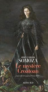 Le mystère Croatoan, Somoza, José Carlos