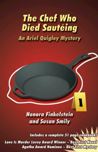 The Chef Who Died Sauteing (Ariel Quigley Mystery and Cookbook Series 1)