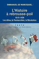 Histoire à rebrousse-poil : 1815-1830 Les élites, la Restauration, la Révolution