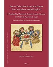 Best of Delectable Foods and Dishes from Al-Andalus and Al-Maghrib: A Cookbook by Thirteenth-Century Andalusi Scholar Ibn Razīn Al-Tujībī (1227-1293): English Translation with Introduction and Glossary