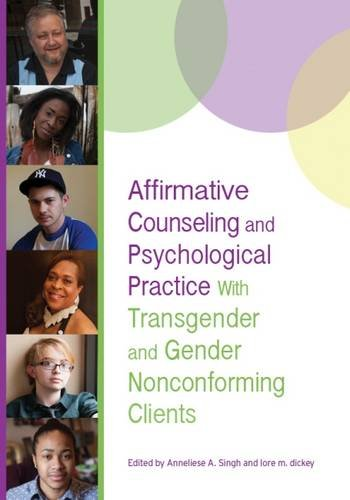 Affirmative Counseling and Psychological Practice With Transgender and Gender Nonconforming Clients