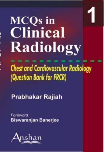 Chest and Cardiovascular Radiology: 1 (MCQs in Clinical Radiology) 1st (first) Edition by Prabhakar, Rajiah published by Anshan Ltd (2005)