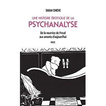 HISTOIRE EROTIQUE DE LA PSYCHANALYSE (UNE)