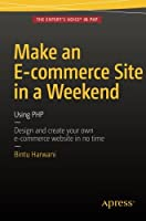 Make an E-commerce Site in a Weekend: Using PHP Front Cover