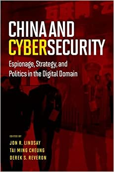 Book China and Cybersecurity: Espionage, Strategy, and Politics in the Digital Domain
