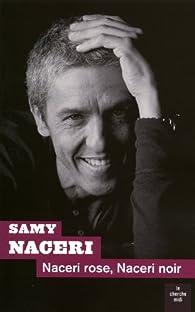 Naceri rose, Naceri noir par Samy Naceri