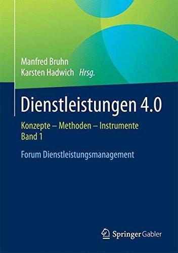 Dienstleistungen 4.0: Konzepte – Methoden – Instrumente. Band 1. Forum Dienstleistungsmanagement