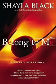 Belong to Me (Wicked Lovers series Book 5) by [Black, Shayla]