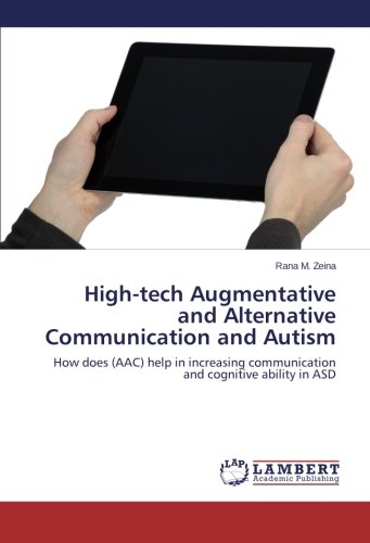 High-tech Augmentative and Alternative Communication and Autism: How does (AAC) help in increasing communication and cog