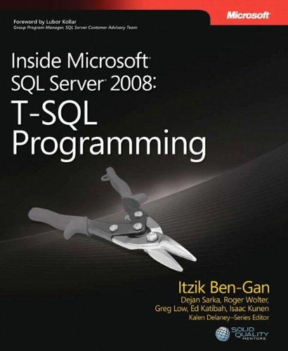 Inside Microsoft® SQL Server® 2008: T-SQL Programming (Developer Reference)