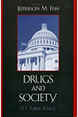 Drugs and Society: U.S. Public Policy Hardcover