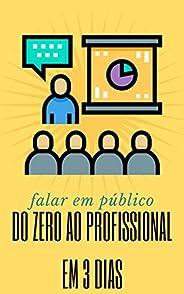 Falar em público: Do zero ao profissional em 3 dias