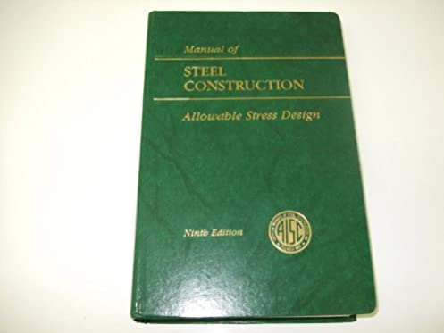 aisc manual of steel construction allowable stress design aisc 316 rh amazon com aisc steel manual 4th edition aisc steel manual 15th