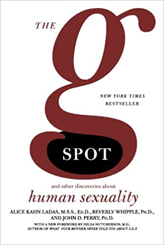 The G Spot And Other Discoveries About Human Sexuality Alice Khan Ladas Beverly Whipple John D Perry  Amazon Com Books