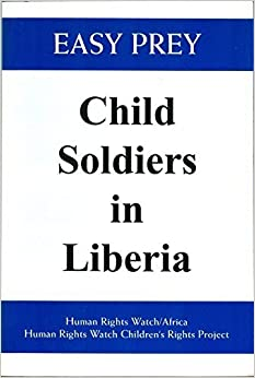 Book Easy Prey: Child Soldiers in Liberia by Human Rights Watch (Organization) (1994-09-02)