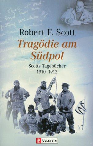 Tragödie am Südpol: Scotts Tagebücher 1910-1912